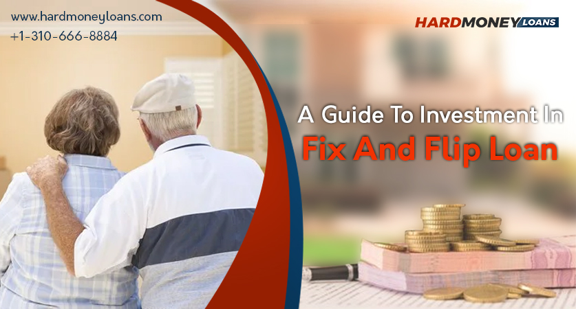 A Guide to Investment in Fix and Flip Loans