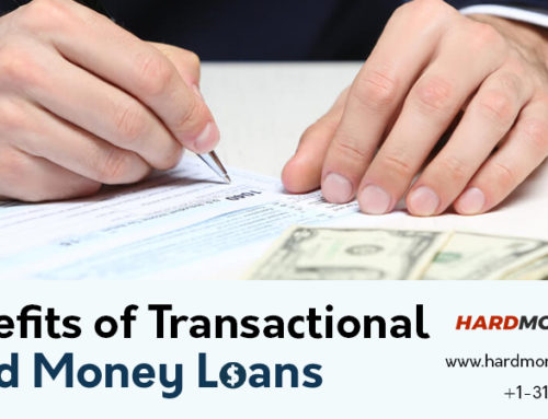 Benefits of Transactional Hard Money Loans