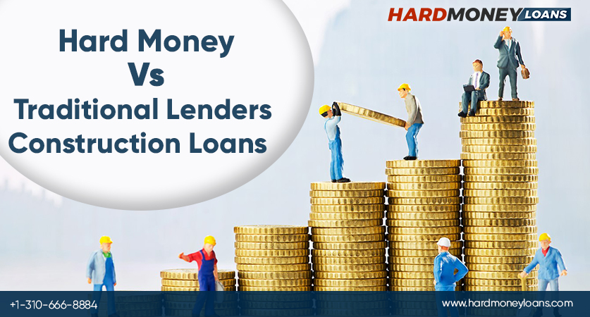 Hard Money Vs Traditional Lender Construction Loans
